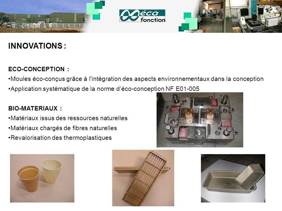 INNOVATIONS : ECO-CONCEPTION : Moules éco-conçus grâce à l'intégration des aspects environnementaux dans la conception Application systématique de la