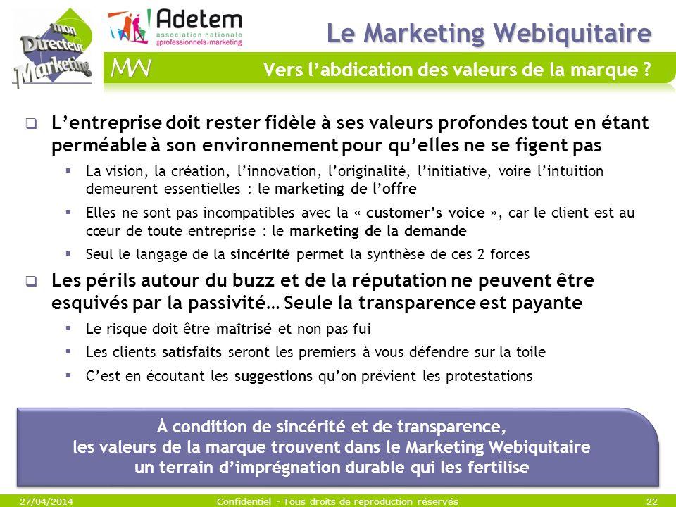 Le Marketing Webiquitaire Le Marketing Webiquitaire Vers labdication des valeurs de la marque ? Lentreprise doit rester fidèle à ses valeurs profondes