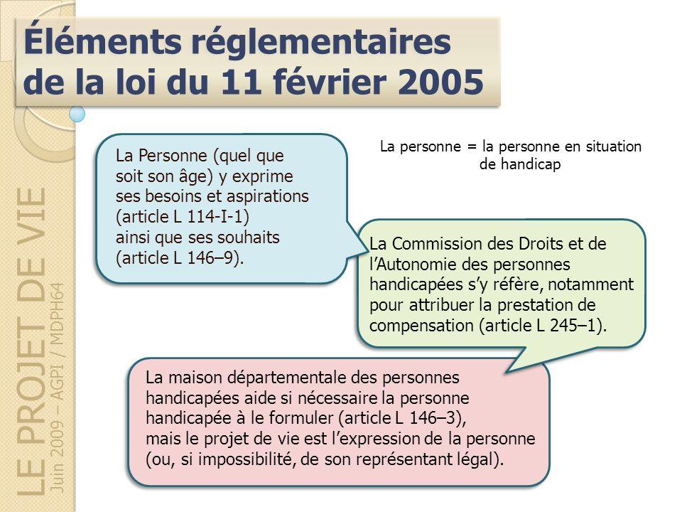 LE PROJET DE VIE Juin 2009 – AGPI / MDPH64 Éléments réglementaires de la loi du 11 février 2005 La maison départementale des personnes handicapées aid
