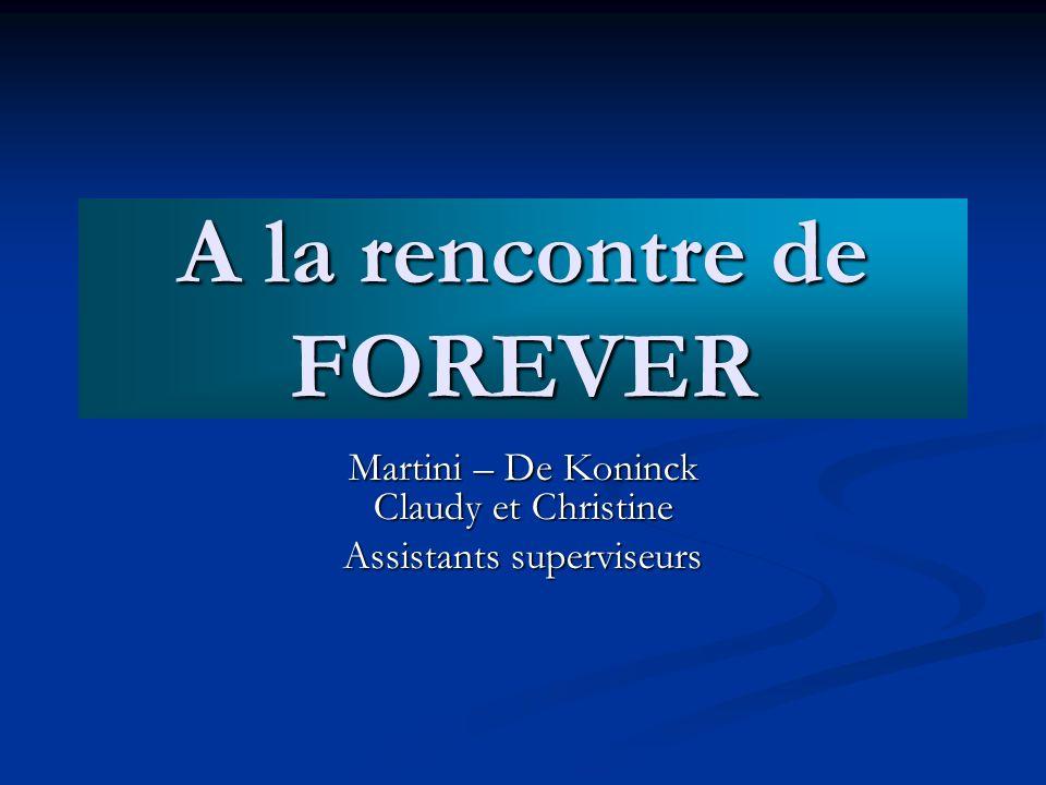 A la rencontre de FOREVER Martini – De Koninck Claudy et Christine Assistants superviseurs