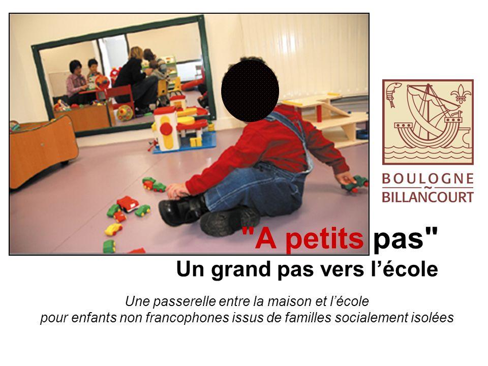 A petits pas Un grand pas vers lécole Une passerelle entre la maison et lécole pour enfants non francophones issus de familles socialement isolées