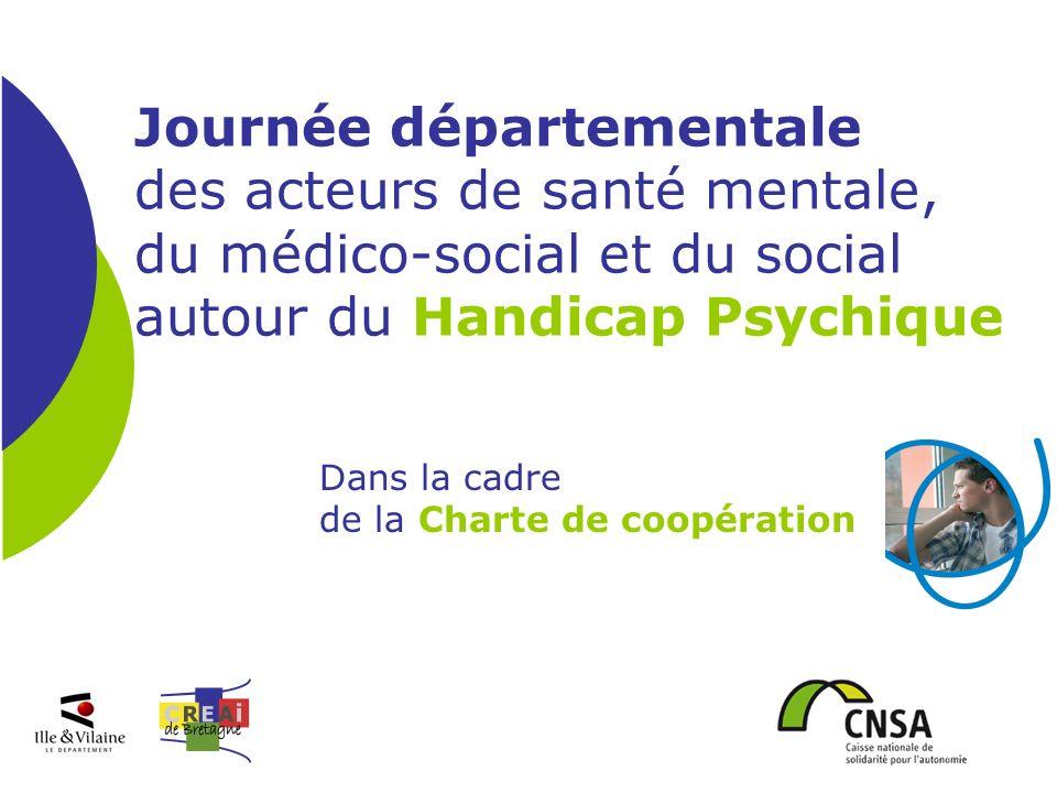 Journée départementale des acteurs de santé mentale, du médico-social et du social autour du Handicap Psychique Dans la cadre de la Charte de coopérat
