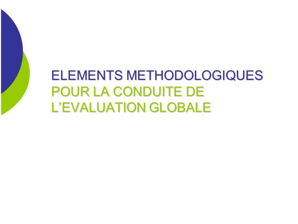 ELEMENTS METHODOLOGIQUES POUR LA CONDUITE DE LEVALUATION GLOBALE
