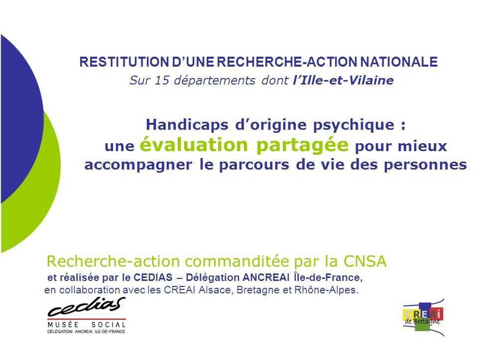 Recherche-action commanditée par la CNSA Handicaps dorigine psychique : une évaluation partagée pour mieux accompagner le parcours de vie des personne