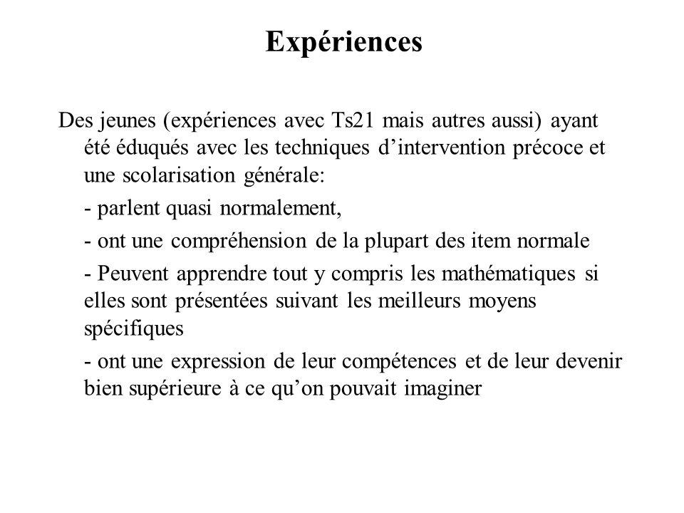 Expériences Des jeunes (expériences avec Ts21 mais autres aussi) ayant été éduqués avec les techniques dintervention précoce et une scolarisation géné