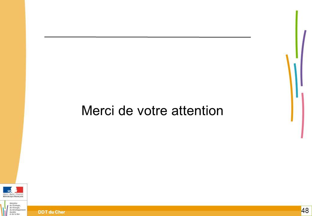 DDT du Cher 48 Merci de votre attention 48