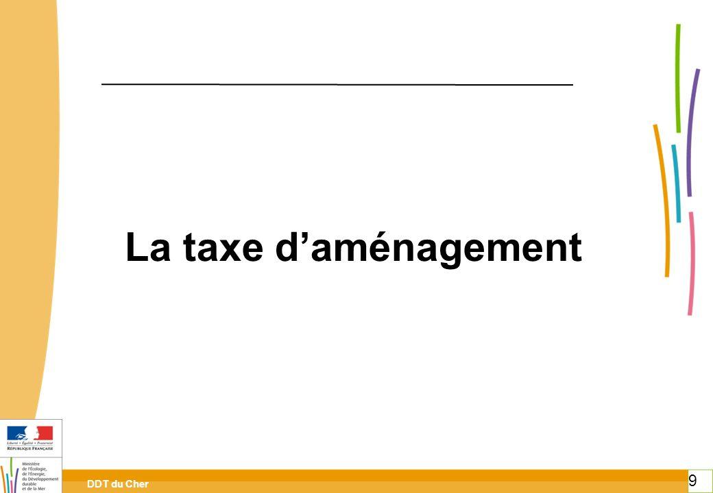 DDT du Cher 9 La taxe daménagement 9