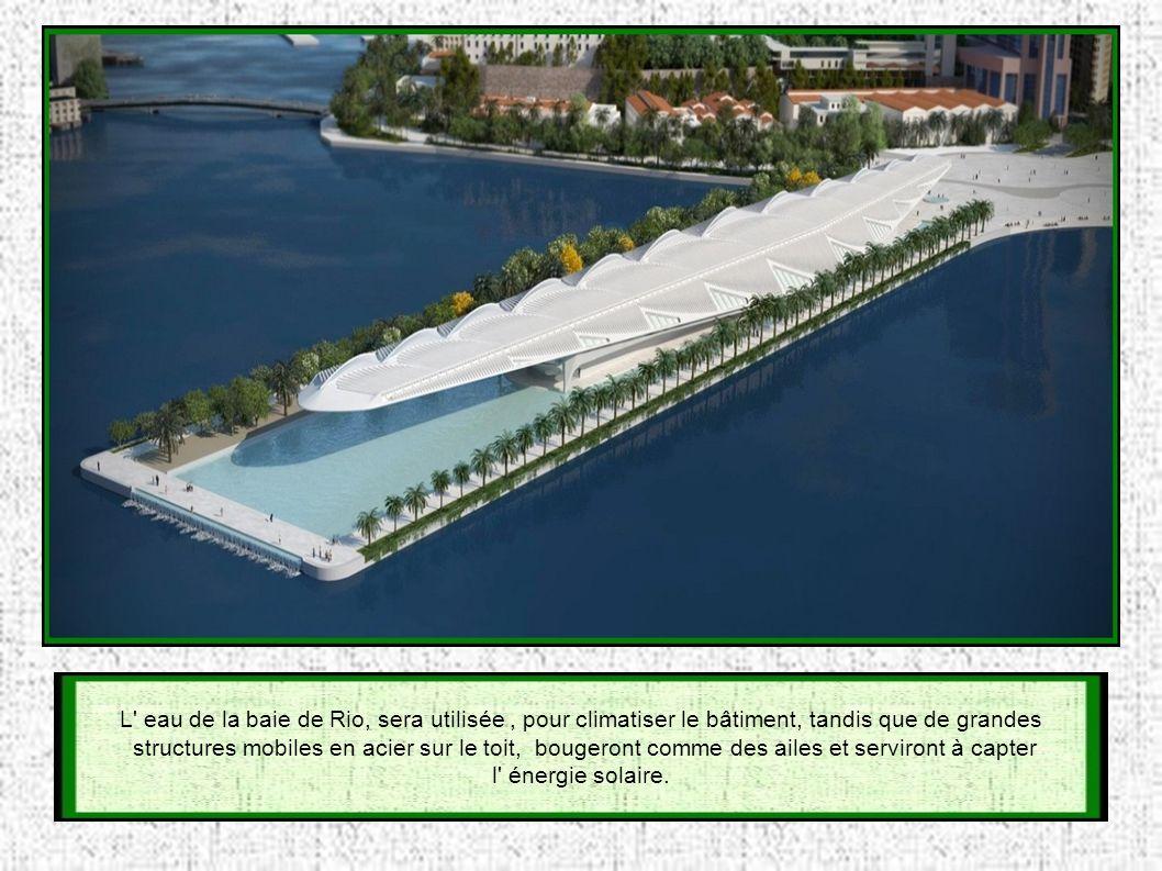 Autre projet en cours : prévu pour fin 2014 le Musée de Amanhä (Musée scientifique) Construit sur une jetée artificielle, le musée de 15 000m2, est implanté au milieu d un parc, arboré de 30 000m2, muni de bassins, pistes cyclables et aires de loisirs
