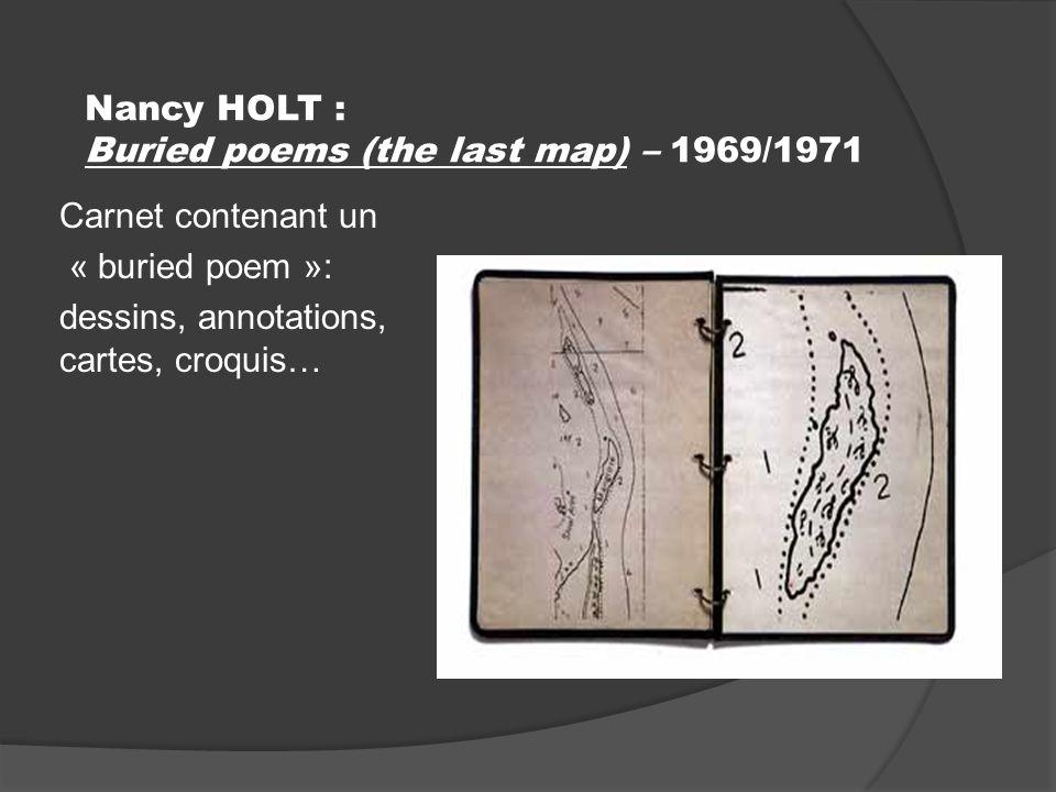 Nancy HOLT : Buried poems (the last map) – 1969/1971 Carnet contenant un « buried poem »: dessins, annotations, cartes, croquis…