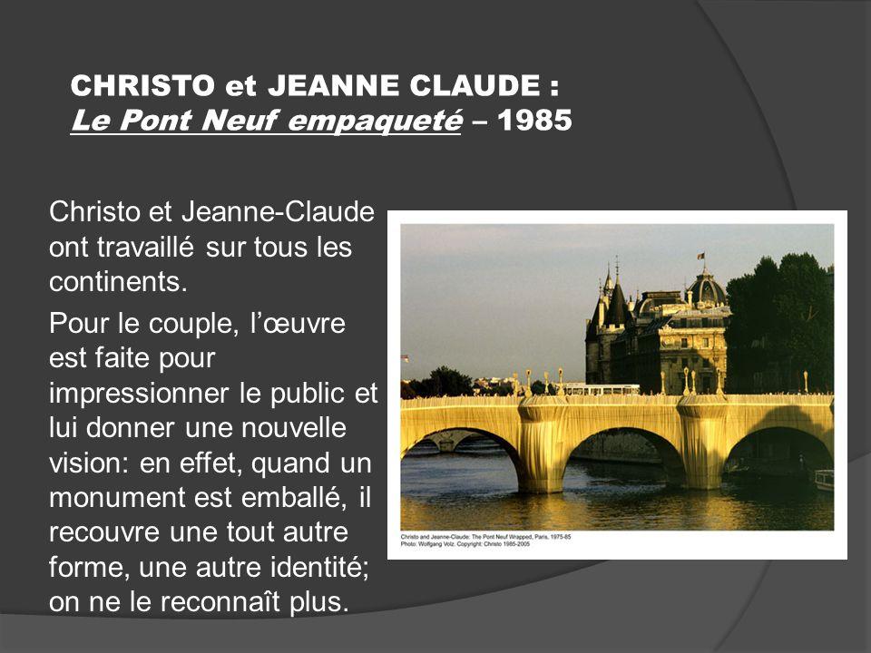 CHRISTO et JEANNE CLAUDE : Le Pont Neuf empaqueté – 1985 Christo et Jeanne-Claude ont travaillé sur tous les continents.
