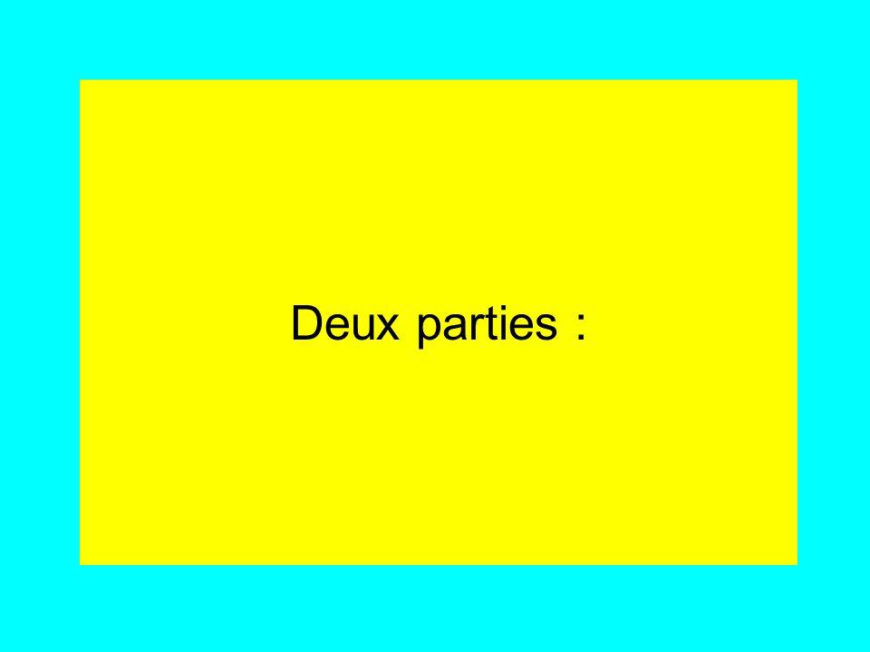 Deux parties :