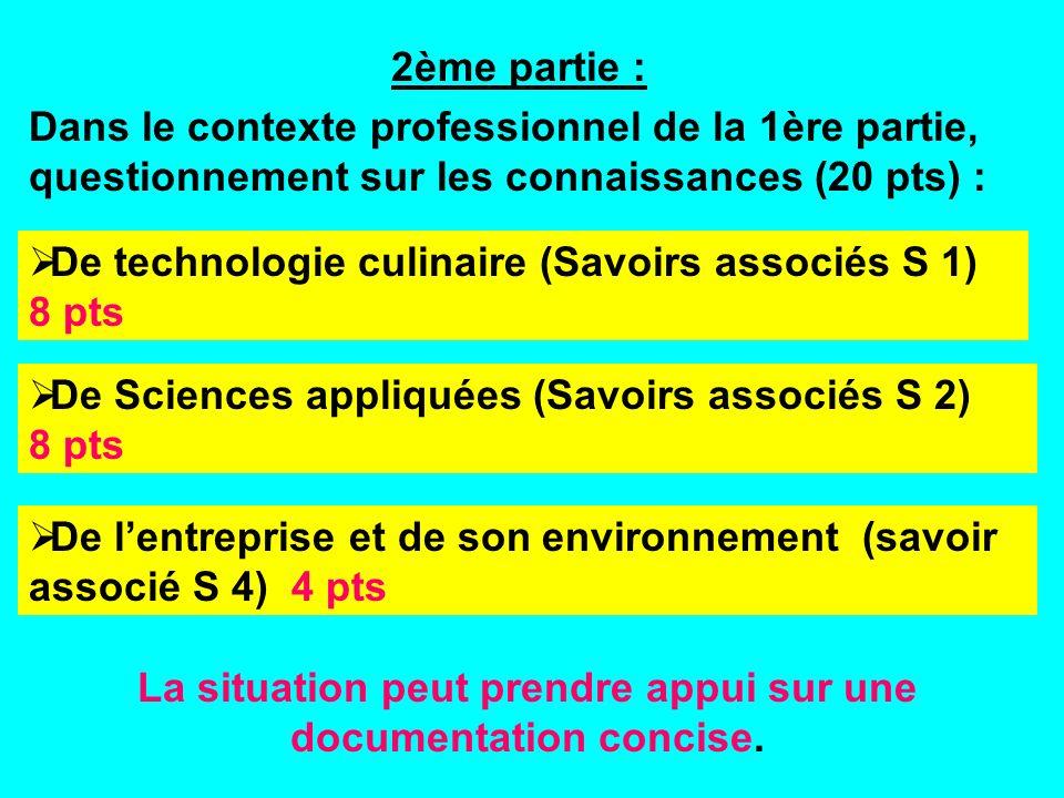 2ème partie : Dans le contexte professionnel de la 1ère partie, questionnement sur les connaissances (20 pts) : De technologie culinaire (Savoirs asso