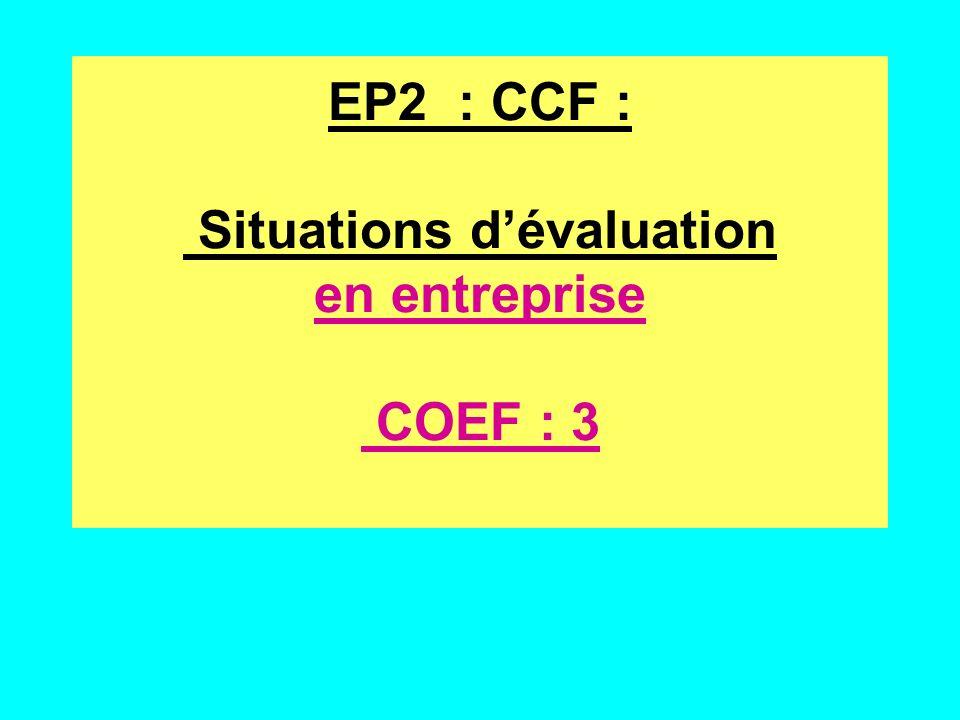 EP2 : CCF : Situations dévaluation en entreprise COEF : 3