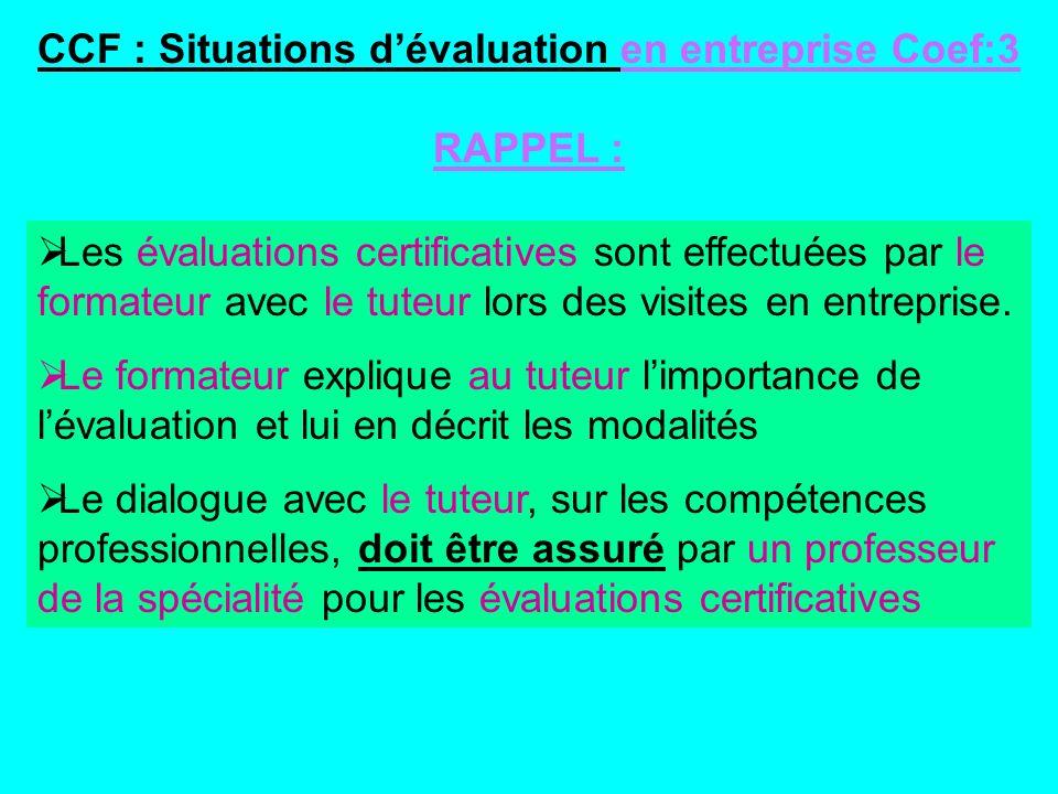 Les évaluations certificatives sont effectuées par le formateur avec le tuteur lors des visites en entreprise. Le formateur explique au tuteur limport
