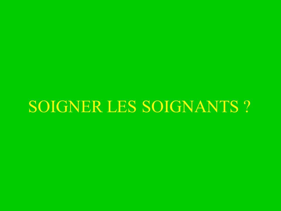 SOIGNER LES SOIGNANTS ?