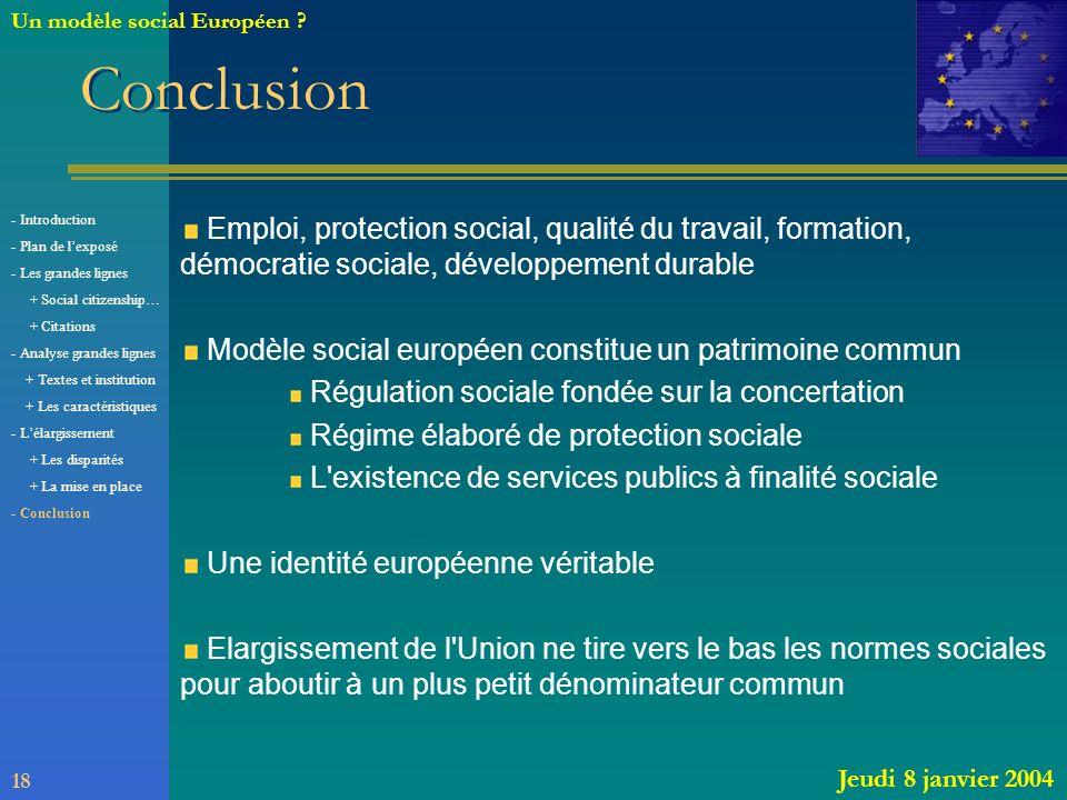 Conclusion Emploi, protection social, qualité du travail, formation, démocratie sociale, développement durable Modèle social européen constitue un pat