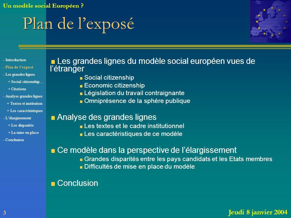 Plan de lexposé Les grandes lignes du modèle social européen vues de létranger Social citizenship Economic citizenship Législation du travail contraig