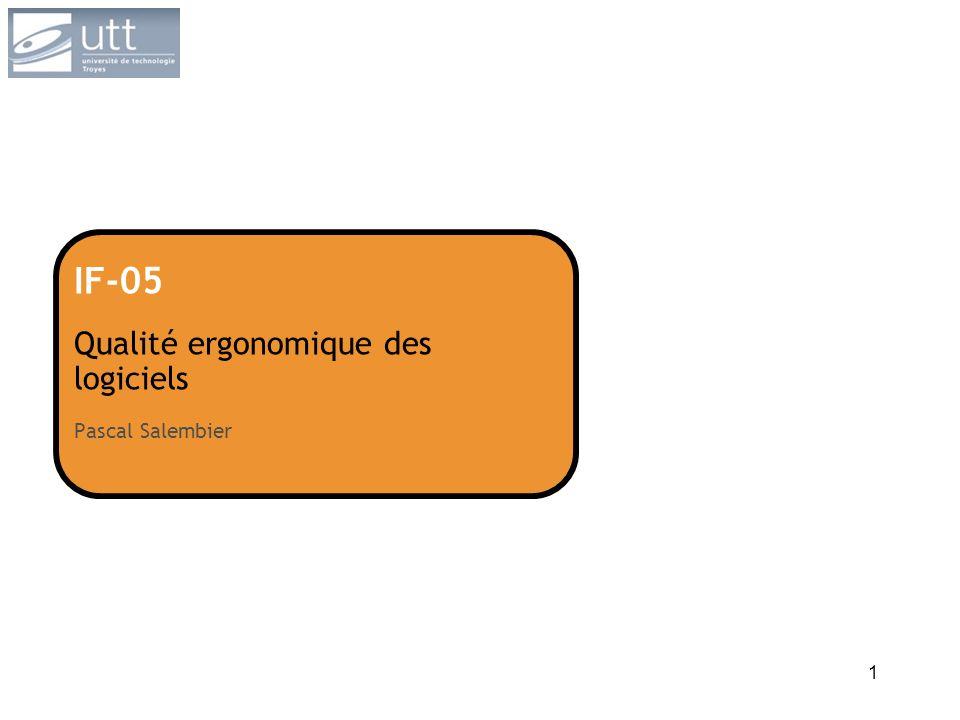 1 IF-05 Qualité ergonomique des logiciels Pascal Salembier