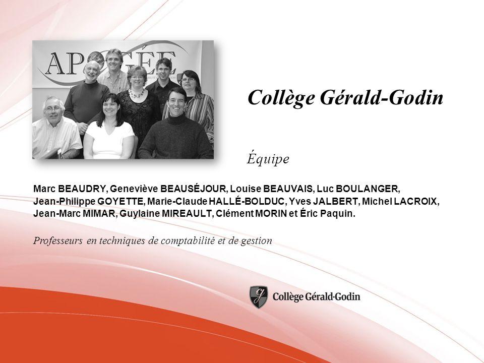 Collège Gérald-Godin Marc BEAUDRY, Geneviève BEAUSÉJOUR, Louise BEAUVAIS, Luc BOULANGER, Jean-Philippe GOYETTE, Marie-Claude HALLÉ-BOLDUC, Yves JALBER