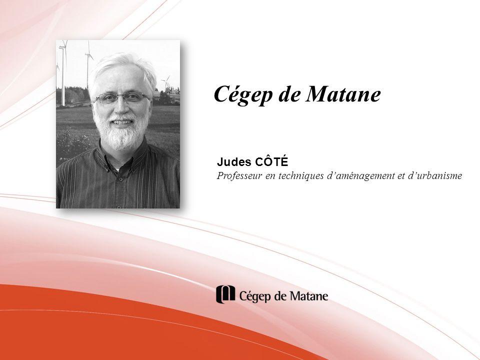 Cégep de Matane Judes CÔTÉ Professeur en techniques daménagement et durbanisme