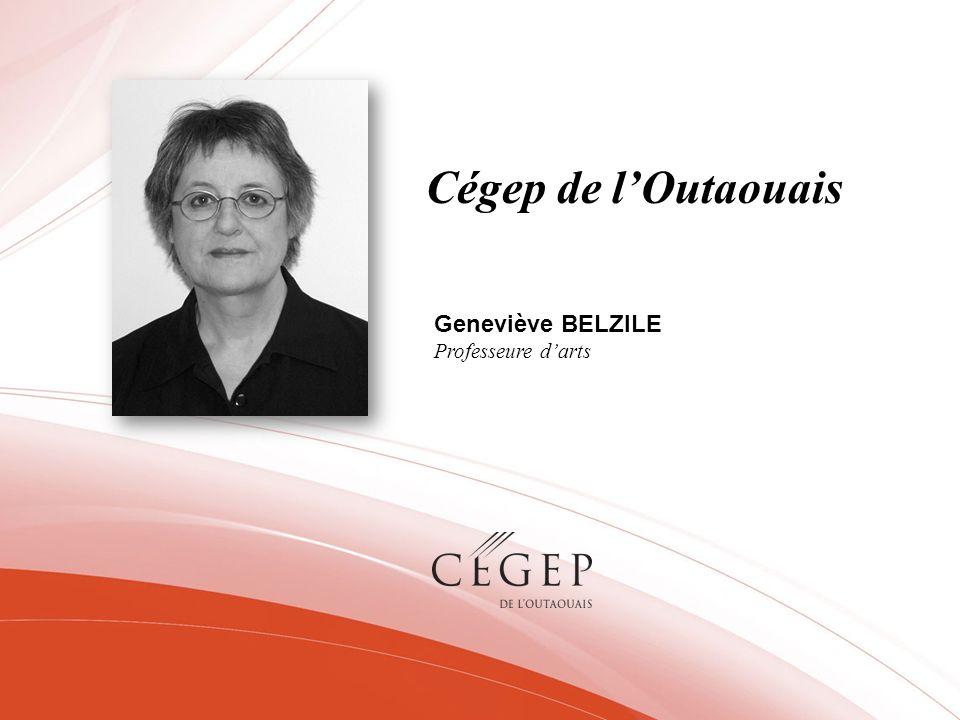 Cégep de lOutaouais Geneviève BELZILE Professeure darts