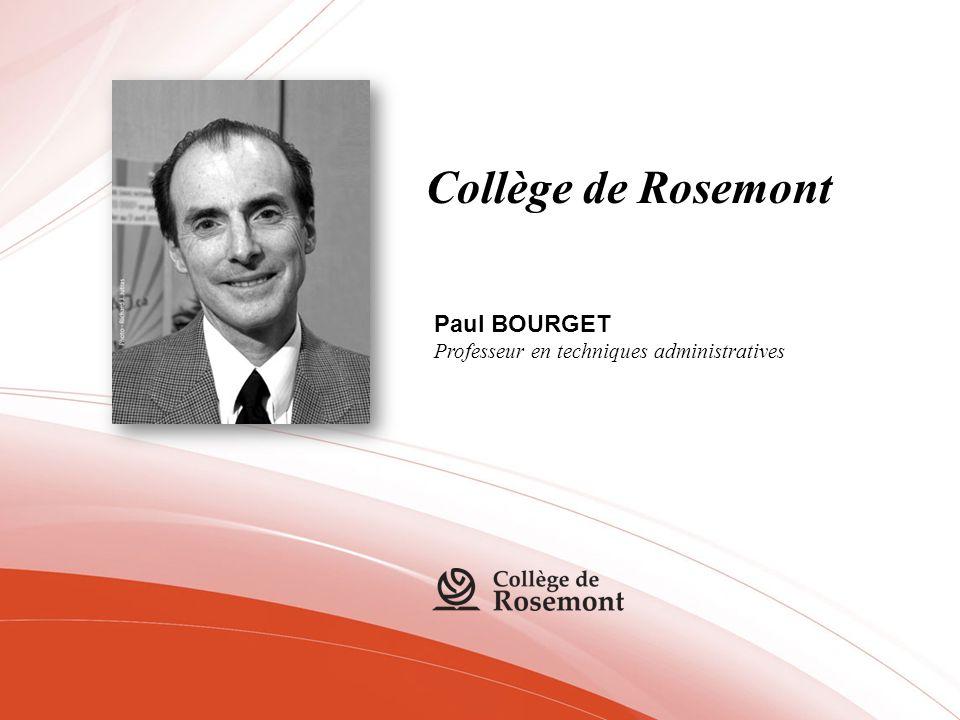 Collège de Rosemont Paul BOURGET Professeur en techniques administratives
