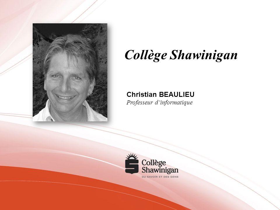 Collège Shawinigan Christian BEAULIEU Professeur dinformatique