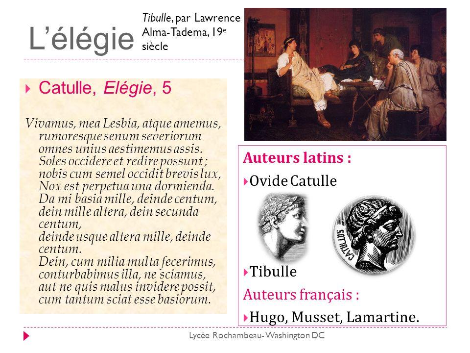 Lélégie Catulle, Elégie, 5 Vivamus, mea Lesbia, atque amemus, rumoresque senum severiorum omnes unius aestimemus assis. Soles occidere et redire possu