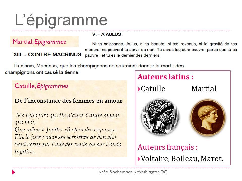 Auteurs latins : Catulle Martial Auteurs français : Voltaire, Boileau, Marot. Lépigramme Martial, Epigrammes Catulle, Epigrammes De linconstance des f