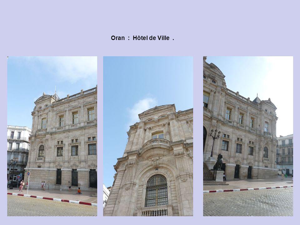Oran : Hôtel de Ville - Aux Lions.