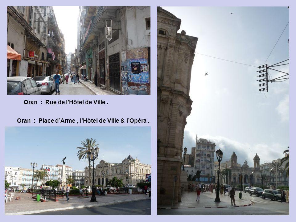 Oran : Place dArme, lHôtel de Ville & lOpéra. Oran : Rue de lHôtel de Ville.
