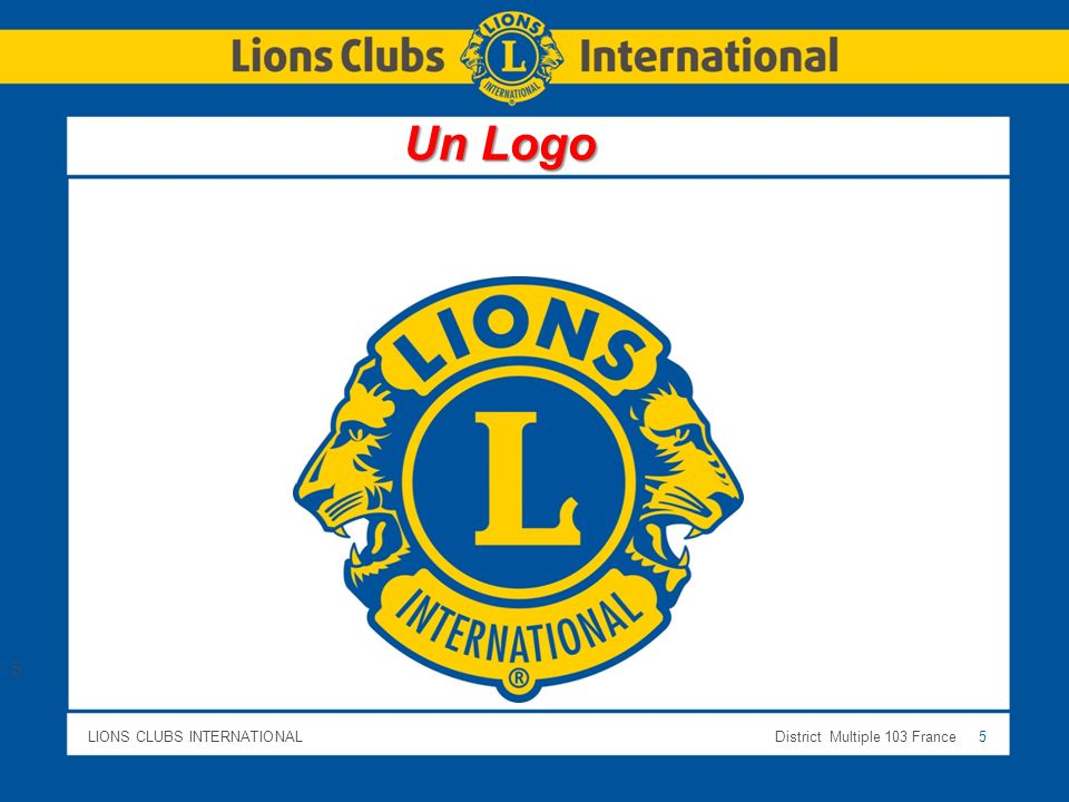 LIONS CLUBS INTERNATIONALDistrict Multiple 103 France 5 5 Un Logo