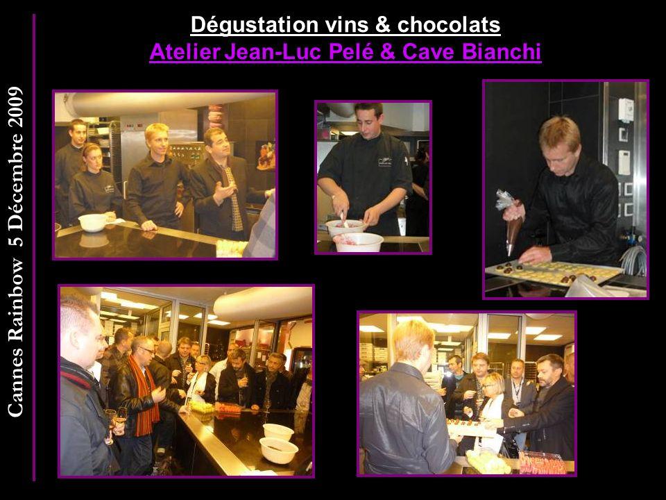 Cannes Rainbow 5 Décembre 2009 Dégustation vins & chocolats Atelier Jean-Luc Pelé & Cave Bianchi