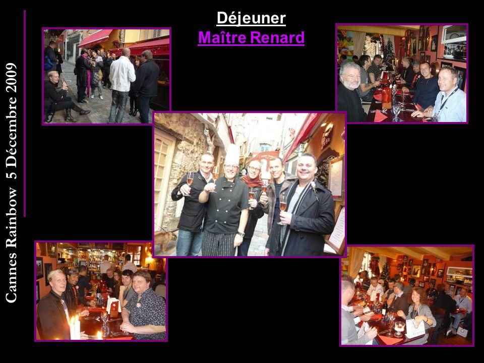 Cannes Rainbow 5 Décembre 2009 Déjeuner Maître Renard