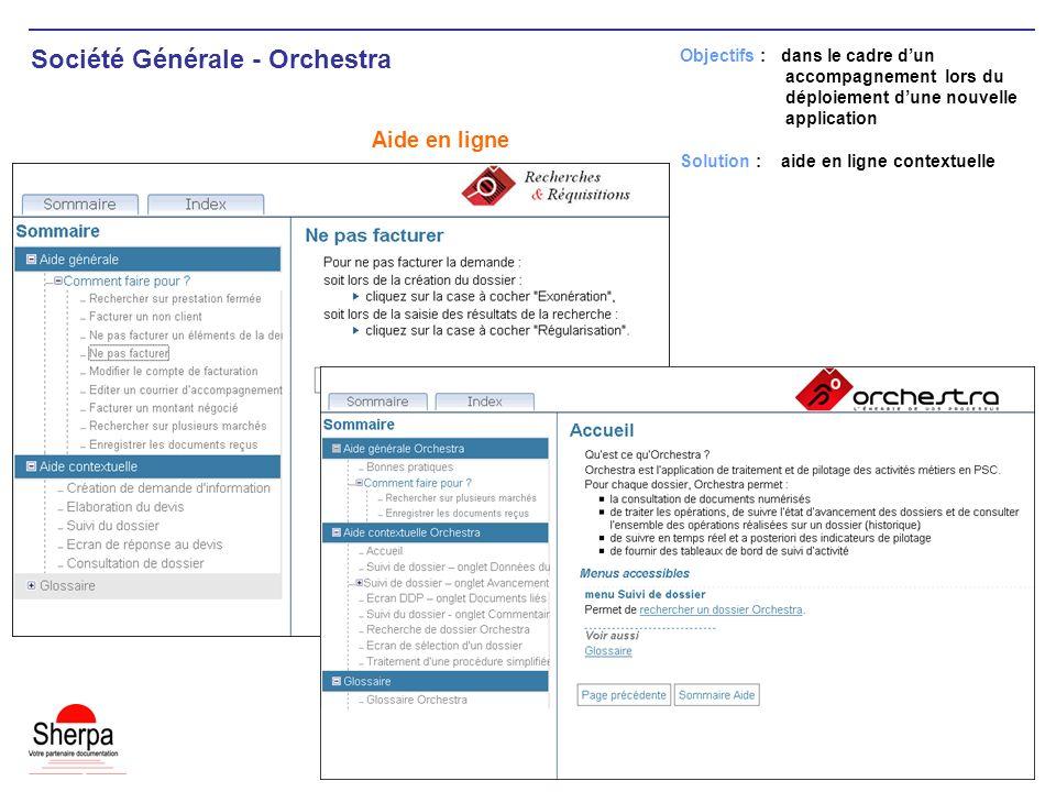 Société Générale - Orchestra Aide en ligne Objectifs : dans le cadre dun accompagnement lors du déploiement dune nouvelle application Solution : aide