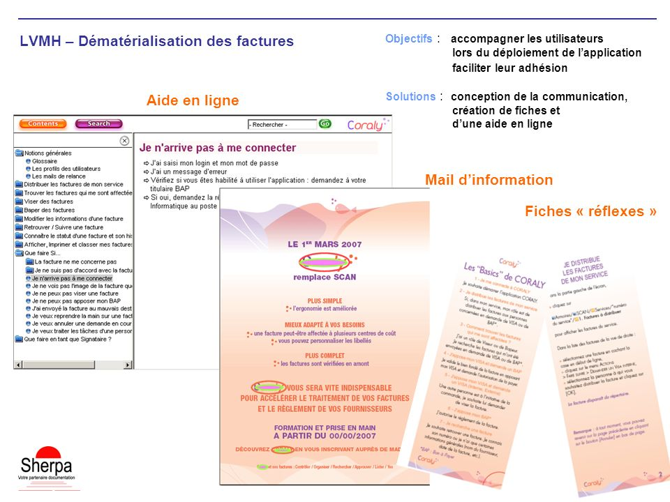 LVMH – Dématérialisation des factures Aide en ligne Objectifs : accompagner les utilisateurs lors du déploiement de lapplication faciliter leur adhési