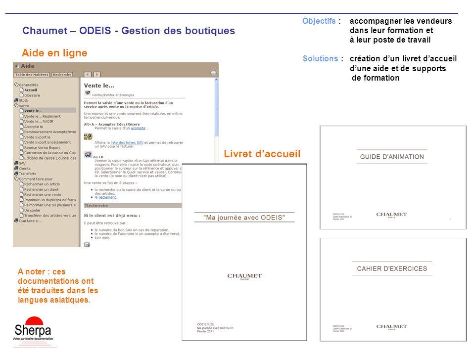 Chaumet – ODEIS - Gestion des boutiques Livret daccueil Objectifs : accompagner les vendeurs dans leur formation et à leur poste de travail Solutions