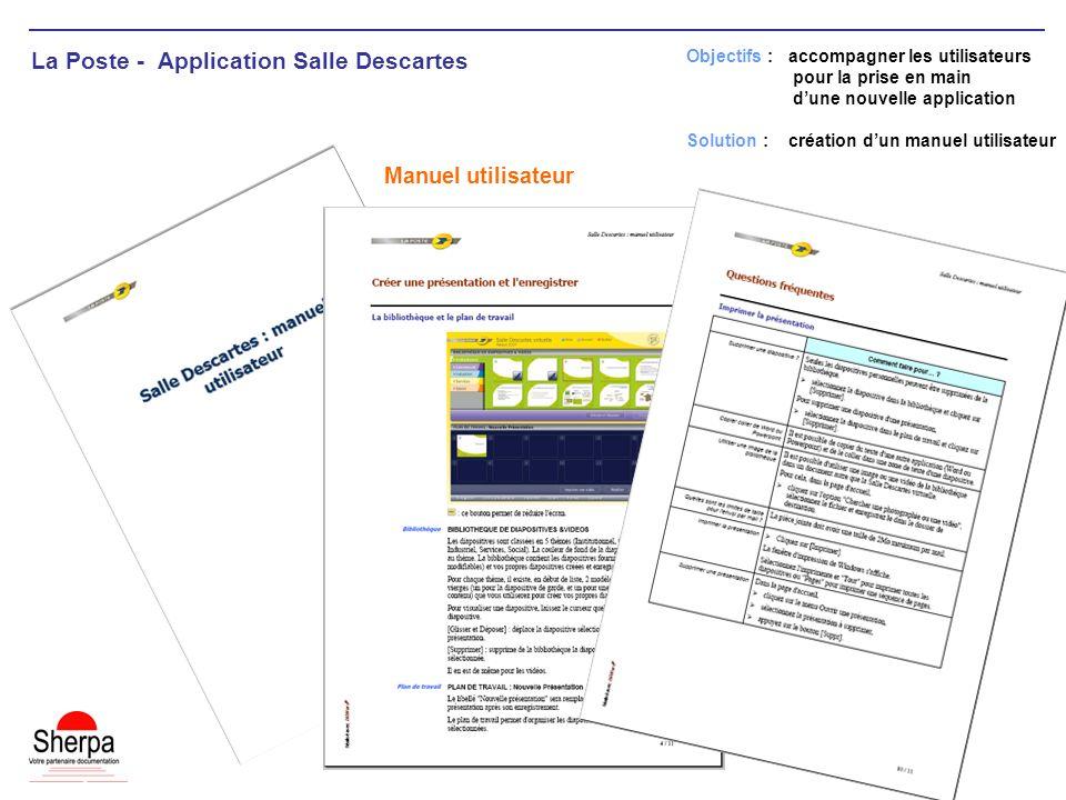 La Poste - Application Salle Descartes Manuel utilisateur Objectifs : accompagner les utilisateurs pour la prise en main dune nouvelle application Sol