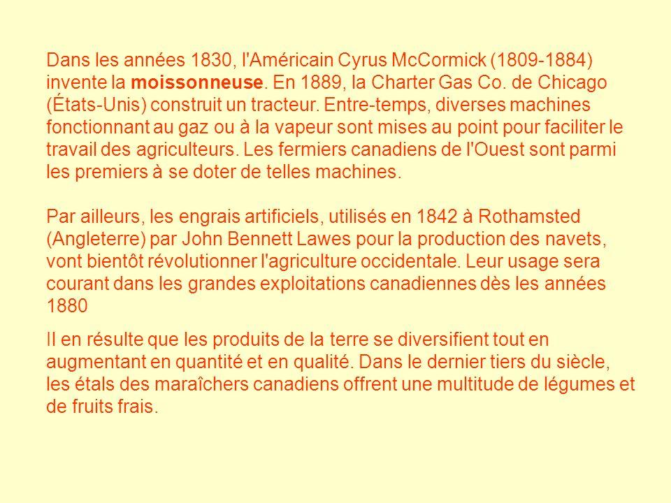 Dans les années 1830, l'Américain Cyrus McCormick (1809-1884) invente la moissonneuse. En 1889, la Charter Gas Co. de Chicago (États-Unis) construit u