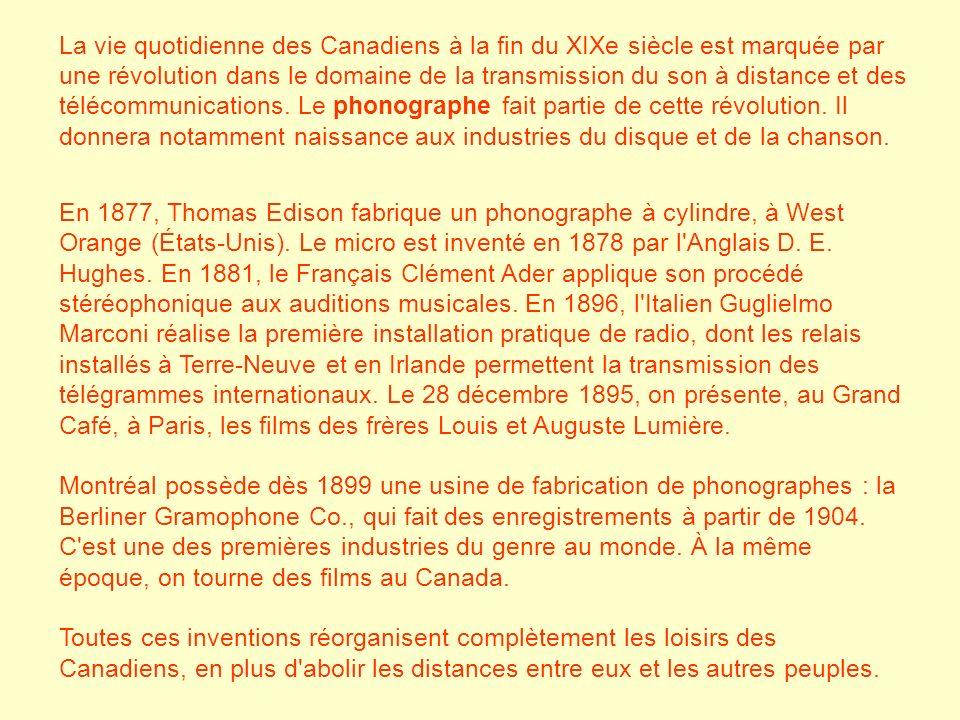 La vie quotidienne des Canadiens à la fin du XIXe siècle est marquée par une révolution dans le domaine de la transmission du son à distance et des té