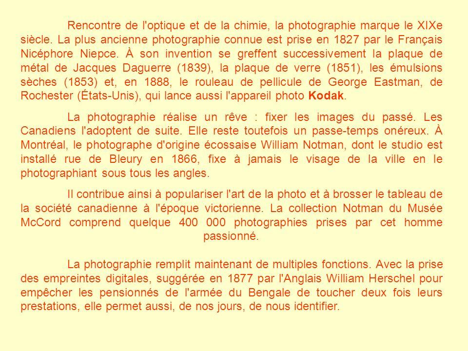 Rencontre de l'optique et de la chimie, la photographie marque le XIXe siècle. La plus ancienne photographie connue est prise en 1827 par le Français