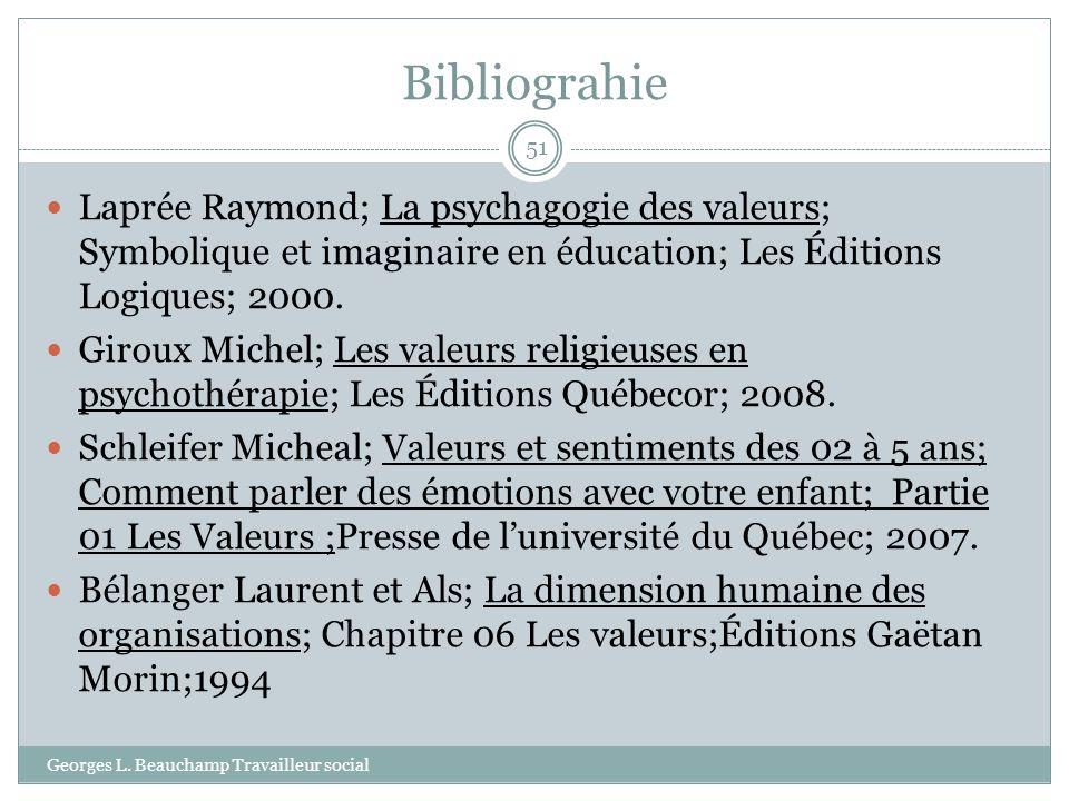 Bibliograhie Georges L. Beauchamp Travailleur social 51 Laprée Raymond; La psychagogie des valeurs; Symbolique et imaginaire en éducation; Les Édition
