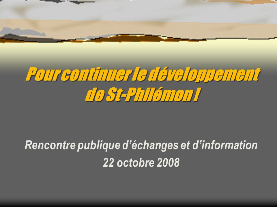 Pour continuer le développement de St-Philémon .