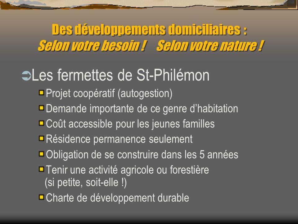 Des développements domiciliaires : Selon votre besoin .