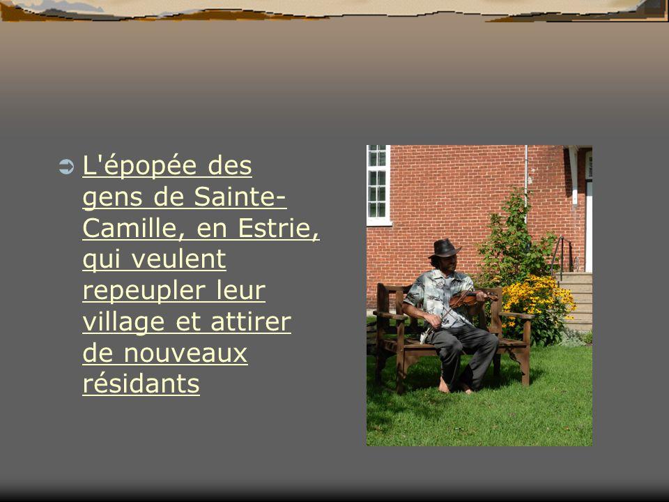 L épopée des gens de Sainte- Camille, en Estrie, qui veulent repeupler leur village et attirer de nouveaux résidants L épopée des gens de Sainte- Camille, en Estrie, qui veulent repeupler leur village et attirer de nouveaux résidants