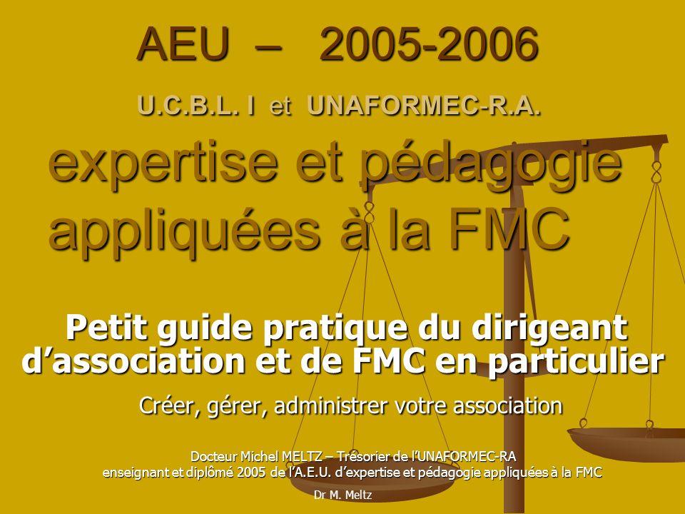 Dr M.Meltz 2) Modèle de statut (suite) Art. 10: C.A.