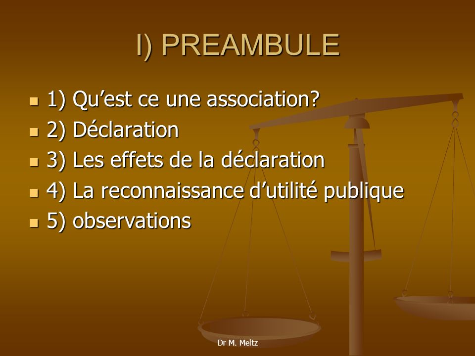 Dr M.Meltz I) PREAMBULE 1) Quest ce une association.