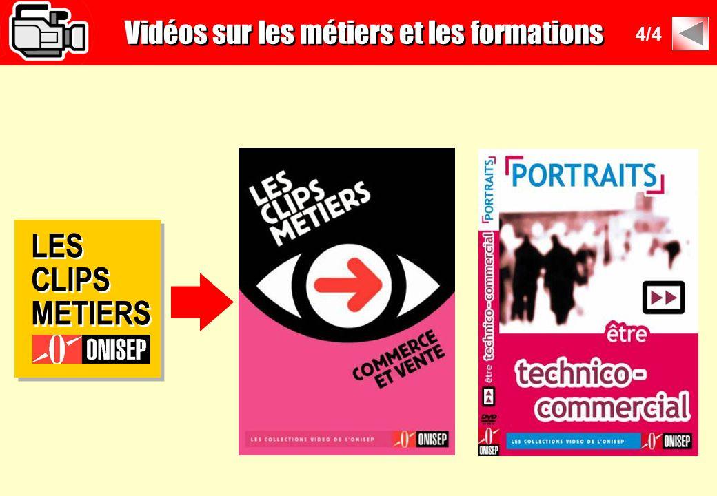 LES CLIPS METIERS LES CLIPS METIERS Vidéos sur les métiers et les formations 4/4
