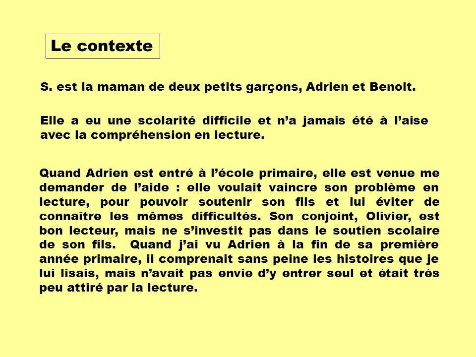 S. est la maman de deux petits garçons, Adrien et Benoit.