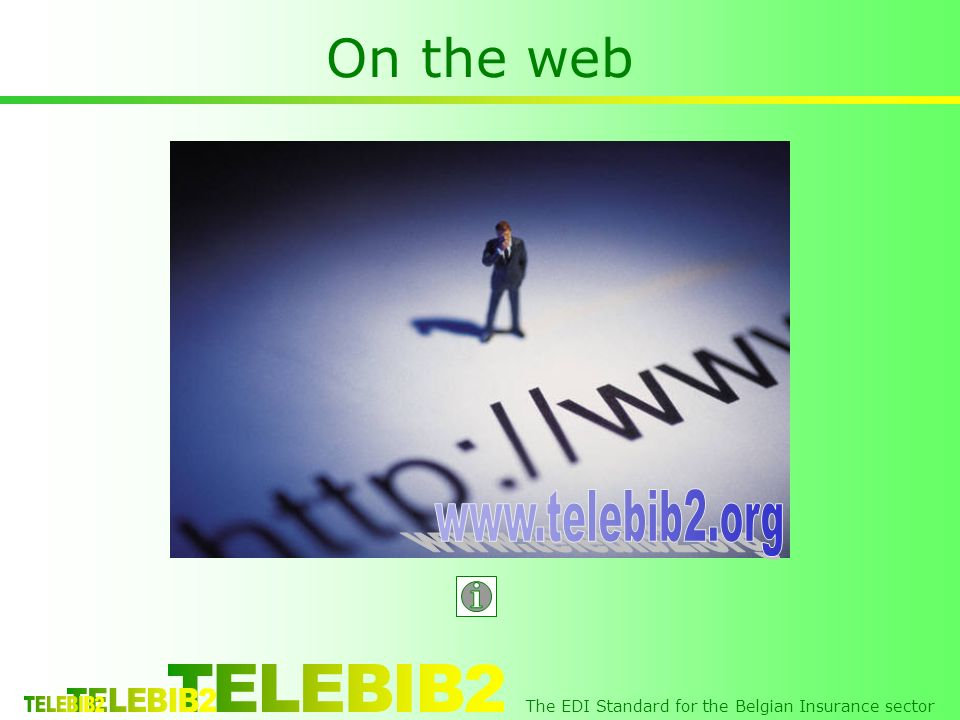 The EDI Standard for the Belgian Insurance sector On the web